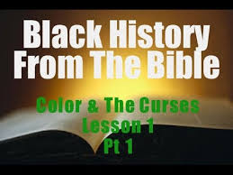 black history from the bible color and the curses lesson 1 part