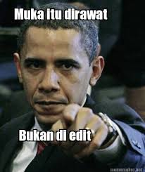 Photo Edit Meme - meme maker muka itu dirawat bukan di edit