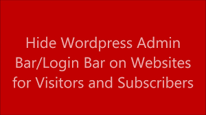 hide wordpress admin bar login bar on websites for visitors and