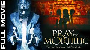 new hollywood horror movie 2016 pray for morning movies 2015