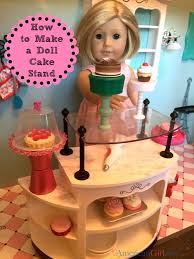 how to make a cake for a girl how to make a doll cake stand american girl ideas american