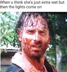 Adult Memes 18 - extra wet but the lights come on sick adult