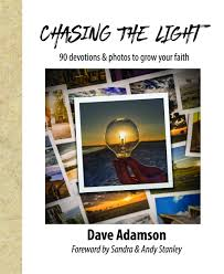 Chasing The Light Chasing The Light 90 Devotions U0026 Photos To Grow Your Faith Dave