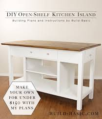 plans to build a kitchen island build a diy open shelf kitchen island building plans by build