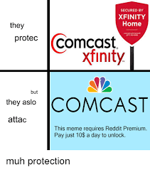 Comcast Meme - secured by xfinity home they protec comcast xfinity tm but they