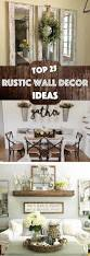 Wall Furniture Ideas by Best 25 Rustic Wall Decor Ideas On Pinterest Farmhouse Wall