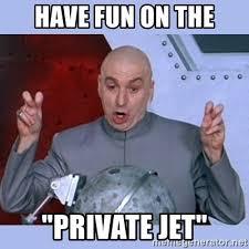 Private Meme Generator - have fun on the private jet dr evil meme meme generator
