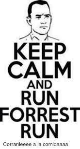 Run Forrest Run Meme - keep calm and run forrest run corranleeee a la comidaaaa run
