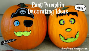 Easy Pumpkin Decorating Ideas Time For All Things