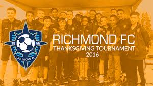 2016 richmond thanksgiving soccer tournament richmond fc