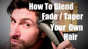 how to cut fade blend and taper your own hair sides and back