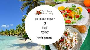 Greenliving by Caribbean Green Living Podcast Episode 1 Caribbean Green Living