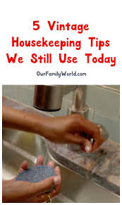 Housekeeping Tips by 5 Vintage Housekeeping Tips That Stood The Test Of Time