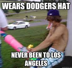 La Dodgers Memes - wears dodgers hat never been to los angeles scumbag bro quickmeme