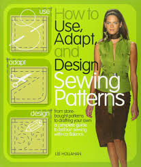 Books On Sewing Clothes How To Use Adapt And Design Sewing Patterns From Store Bought