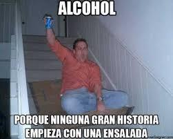 Memes Alcohol - dopl3r com memes alcohol porque ninguna gran historia empieza