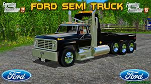 ford semi truck v1 0 for fs 15 download fs 15 mods for free