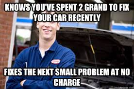 Car Repair Meme - knows you ve spent 2 grand to fix your car recently fixes the next