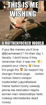 I Wish A Mother Would Meme - 25 best memes about this is me wishing a motherfucker would