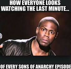 Last Minute Meme - sons of anarchy meme watching the last minute on bingememe