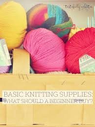 basic knitting supplies for beginners tastefully eclectic
