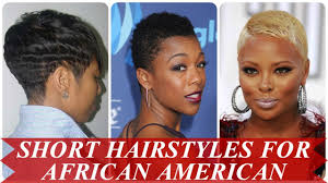 short hairstyles for african american women youtube