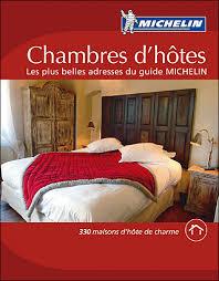 chambres d hôtes les plus belles adresses du guide michelin