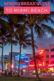 thinking about miami for spring break here u0027s why it u0027s a great