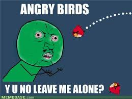 Angry Birds Meme - image 135625 angry birds know your meme