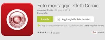 cornici foto gratis italiano foto montaggio effetti cornici editor fotografico per android gratis
