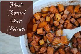 maple roasted sweet potatoes we got real