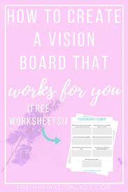 how to create a vision board that works for you free worksheets