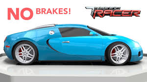 car bugatti traffic racer gameplay new car bugatti veyron no brakes full