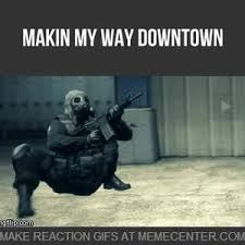 Making My Way Downtown Meme - makin my way downtown by ihavenolifenordoyou meme center