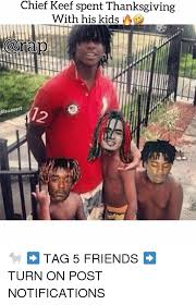 Chief Keef Meme - chief keef spent thanksgiving with his kids nap 72 te ilsusvert