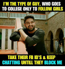 College Guy Meme - i m the type of guy who goes to college only to follow girls take