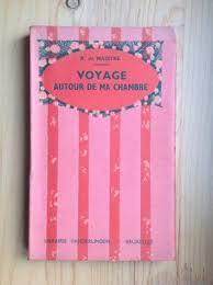 voyage autour de ma chambre voyage autour de ma chambre par maistre xavier de librairie