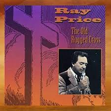 The Old Rugged Cross Music Ray Price The Old Rugged Cross Amazon Com Music