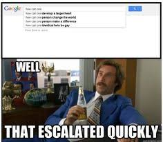Well That Escalated Quickly Meme - well that escalated quickly memes google search stuff to buy