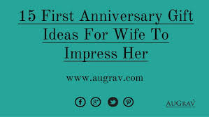 wife gift ideas 15 first anniversary gift ideas for wife to impress her 1 638 jpg cb 1462341232