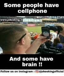 Cell Phone Meme - some people have cellphone wwwjokeskingin and some have brain