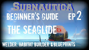 subnautica beginner u0027s guide ep2 seaglide welder habitat