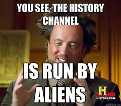 Aliens Meme - ancient aliens meme history channel aliens guy memes