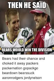 Bears Packers Meme - then he said packer bearswould win the division bears had their