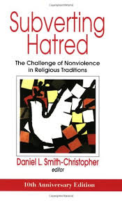 subverting hatred the challenge of nonviolence in religious