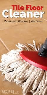 Recipe For Laminate Floor Cleaner Best 25 Floor Cleaner Tile Ideas On Pinterest Diy Floor