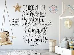 dance with fairies ride a unicorn swim with mermaids chase dance with fairies ride a unicorn swim with mermaids chase rainbows svg dxf png cutting file