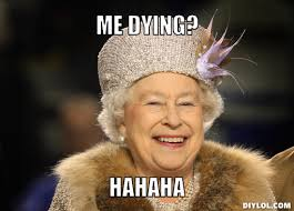 Elizabeth Meme - 9 lives yo queen elizabeth is a boss pinterest meme silly