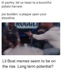 Joe Budden Memes - lil yachty let us toast to a bountiful potato harvest joe budden a