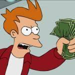 Take My Money Meme Generator - shut up and take my money fry meme generator imgflip